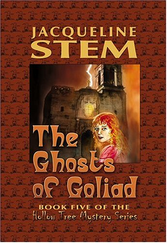 The Ghosts of Goliad (Hollow Tree Mystery): Jacqueline Stem; Illustrator-Jason