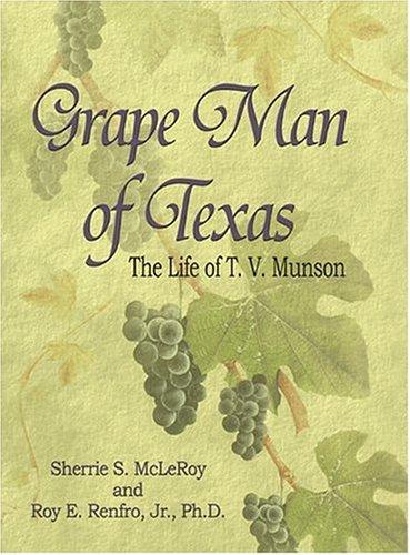 9781571688194: Grape Man of Texas: The Life of T.V. Munson
