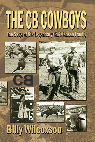 9781571688231: The CB Cowboys: The Saga of the Legendary Christensen Family