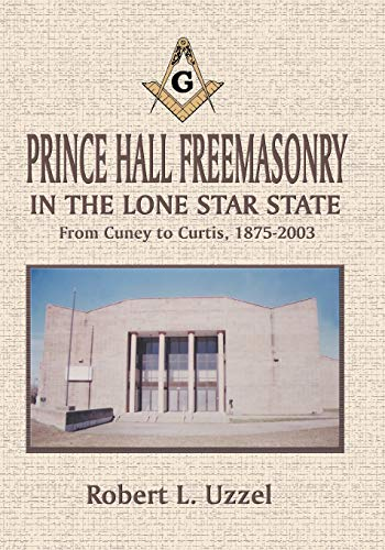 9781571688347: Prince Hall Freemasonry in the Lone Star State