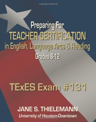 9781571688996: Preparing for Teacher Certification in English, Language Arts, and Reading, Grades 8-12; TExES EXAM #131