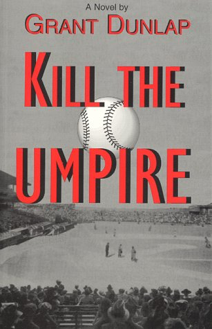 Kill the Umpire: Dunlap, Grant