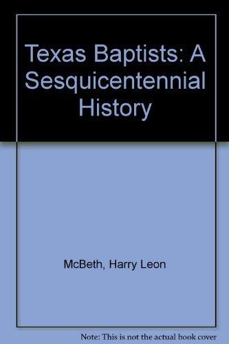 9781571689122: Texas Baptists: A Sesquicentennial History