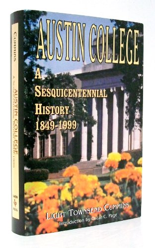 9781571689276: Austin College: A Sesquicentennial History, 1849-1999