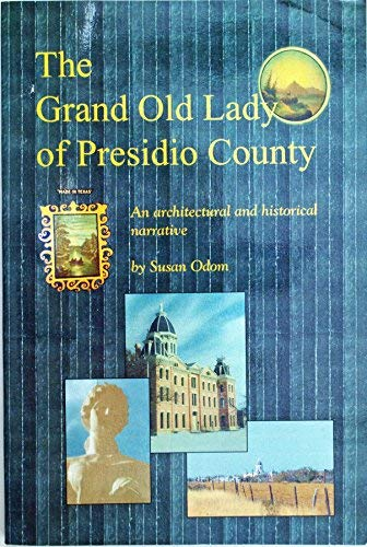 The Grand Old Lady of Presidio County: Odom, Susan