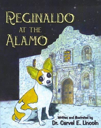 Reginaldo at the Alamo: Dr. Carvel E.