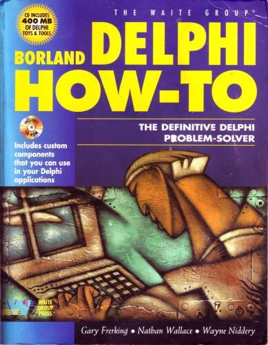9781571690197: Borland Delphi How-To: The Definitive Delphi Problem Solver