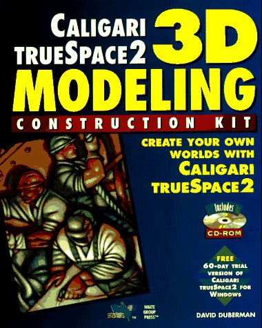 9781571690296: Caligari Truespace 2 3d Modeling Construction Kit: Create Your Own Worlds With Caligari Truespace2