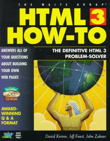 Html 3 How-To: The Definitive Html 3: David Kerven, Jeff