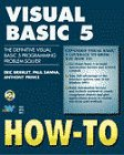 Visual Basic 5 How-To: The All-New Definitive Visual Basic 5 Problem-Solver: Eric Brierley