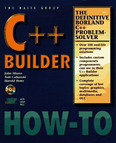 Borland C++ Builder. The Definitive C++ Builder Problem Solver (Mit der CD-ROM)
