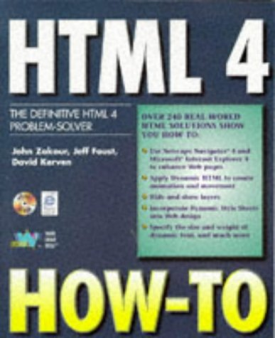 Html 4 How-To: The Definitive Html 4: John Zakour, Jeff