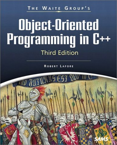 The Waite Group's Object-Oriented Programming in C++: Robert Lafore