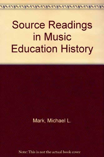 9781571710024: Source Readings in Music Education History