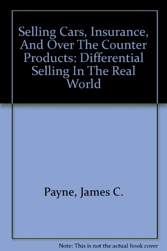 9781571710048: Selling Cars, Insurance, And Over The Counter Products: Differential Selling In The Real World