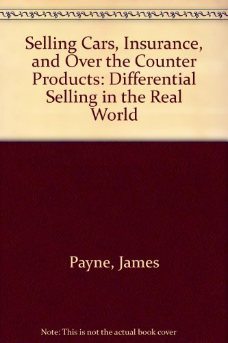 9781571710307: Selling Cars, Insurance, and Over the Counter Products: Differential Selling in the Real World