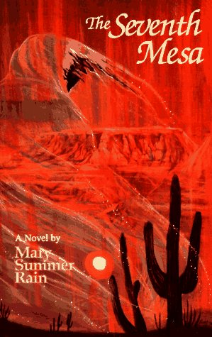 The Seventh Mesa: Mary Summer Rain