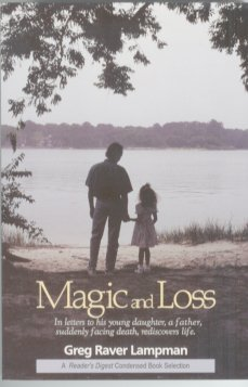 9781571740151: Magic and Loss: In Letters to His Young Daughter, a Father, Suddenly Facing Death, Rediscovers Life (A Reader's Digest Condensed Book Selection)