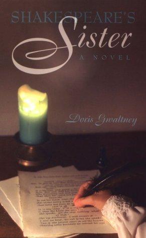Shakespeare's Sister: A Novel: Gwaltney, Doris