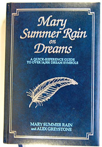 Mary Summer Rain on Dreams: A Quick-Reference Guide to over 14,500 Dream Symbols: Summer Rain, Mary...
