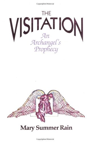 The Visitation: An Archangel's Prophecy (1571740627) by Summer Rain, Mary