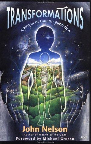 Transformations: A Novel of Human Evolution: John Nelson