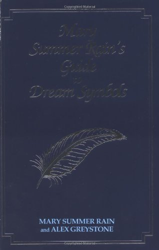 Mary Summer Rain's Guide to Dream Symbols (9781571741004) by Mary Summer Rain; Alex Greystone