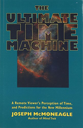9781571741028: The Ultimate Time Machine: A Remote Viewer's Perception of Time, and Predictions for the New Millennium
