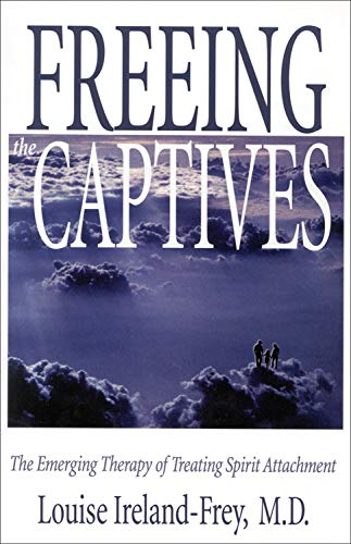 Freeing the Captives: The Emerging Therapy of: Louise Ireland-Frey