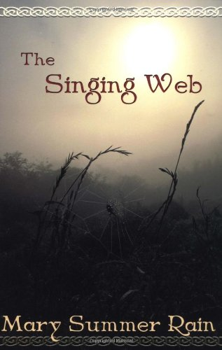 The Singing Web (1571741410) by Summer Rain, Mary