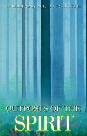 Outposts of the Spirit - William Justice, Richard Leviton, George. E. Ritchie