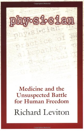 9781571741684: Physician: Medicine and the Unsuspected Battle for Human Freedom