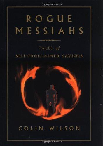 Rogue Messiahs: Tales of Self-Proclaimed Saviors: Wilson, Colin