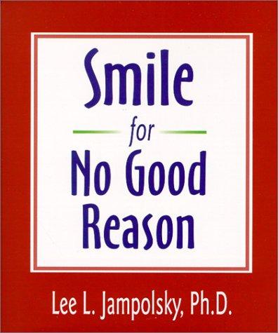 9781571741981: Smile for No Good Reason (Walsch Book)