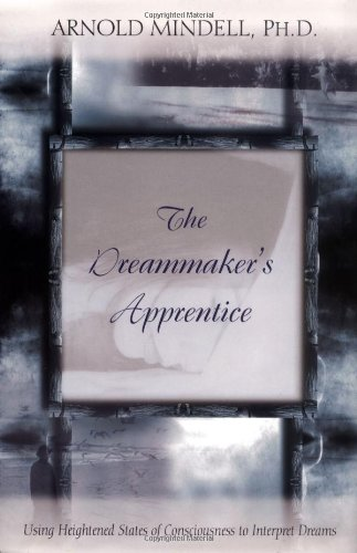 The Dreammaker's Apprentice: Using Heightened States of Consciousness to Interpret Dreams: ...