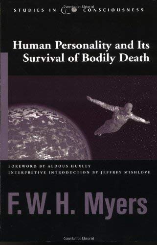 Human Personality and Its Survival of Bodily: Myers, F. W.