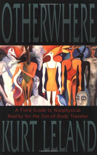 9781571742414: Otherwhere: A Field Guide to Nonphysical Reality for the Out-of-Body Traveler