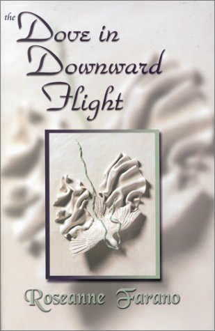 The Dove in Downward Flight: Farano, Roseanne