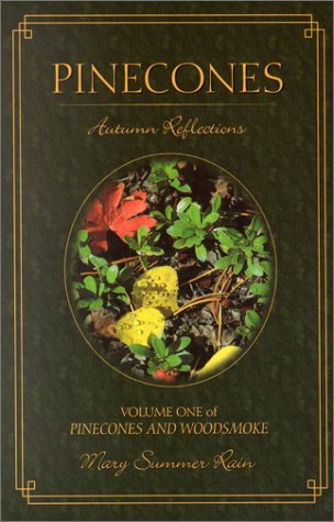 Pinecones: Autumn Reflections (Pinecones & Woodsmoke) (1571742611) by Summer Rain, Mary