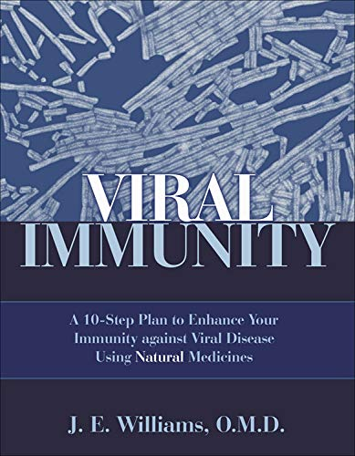 9781571742650: Viral Immunity: A 10-step Plan to Enhance Your Immunity Against Viral Diseases Using Natural Medicines
