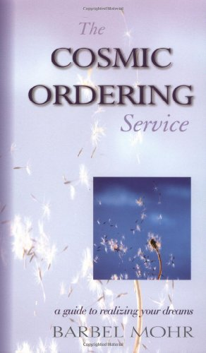 9781571742728: The Cosmic Ordering Service: A Guide to Realizing Your Dreams