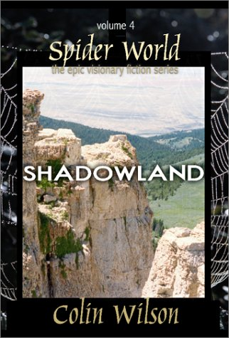 9781571742810: Spider World: Shadowland (Epic Visionary Fiction)