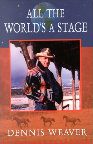All the World's a Stage (SIGNED and Inscribed to Valerie Harper): Weaver, Dennis; Foreword by ...