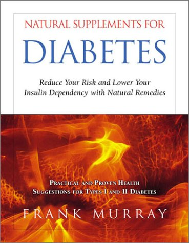 Natural Supplements for Diabetes: Reduce Your Risk: Murray, Frank