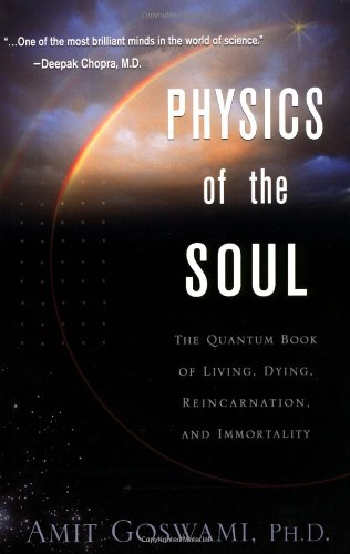 9781571743329: Physics of the Soul: The Quantum Book of Living, Dying, Reincarnation and Immortality