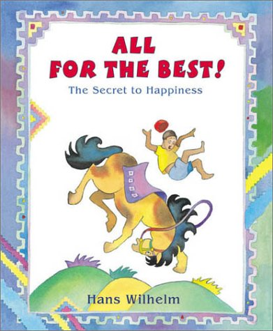 All for the Best: The Secret to Happiness: Wilhelm, Hans