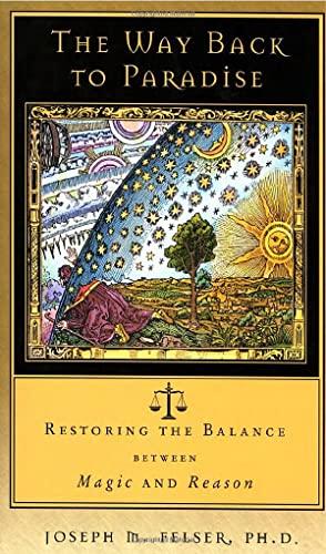 9781571743800: The Way Back to Paradise: Restoring the Balance between Magic and Reason