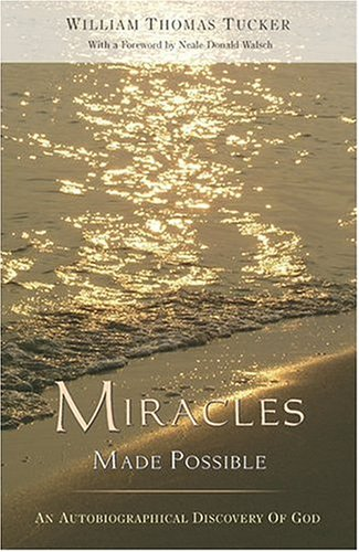 9781571743893: Miracles Made Possible: An Autobiographical Discovery of God