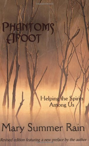 Phantoms Afoot, 2nd Edition: Helping the Spirits: Summer Rain, Mary