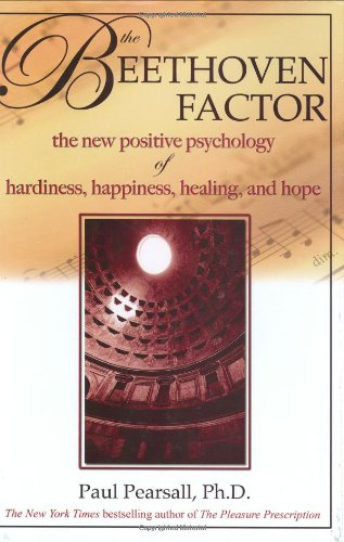 9781571743978: The Beethoven Factor: The New Positive Psychology of Hardiness, Happiness, Healing, and Hope